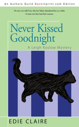 9780595523917: Never Kissed Goodnight: A Leigh Koslow Mystery (Volume 4)