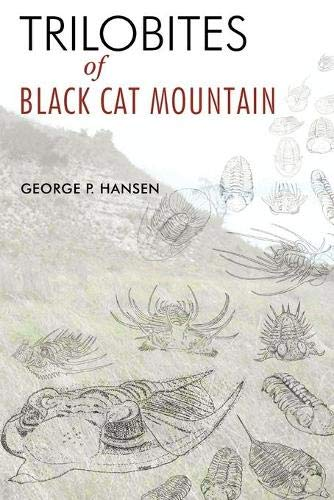 Trilobites of Black Cat Mountain: George P. Hansen
