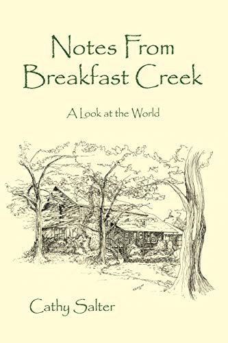 9780595524266: NOTES FROM BREAKFAST CREEK: A LOOK AT THE WORLD