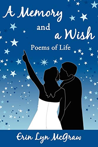 A Memory and a Wish Poems of Life: Erin McGraw
