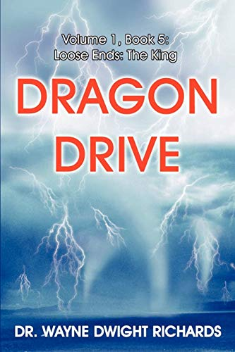 Dragon Drive Volume 1, Book 5: Loose Ends: The King: Richard Ransdell
