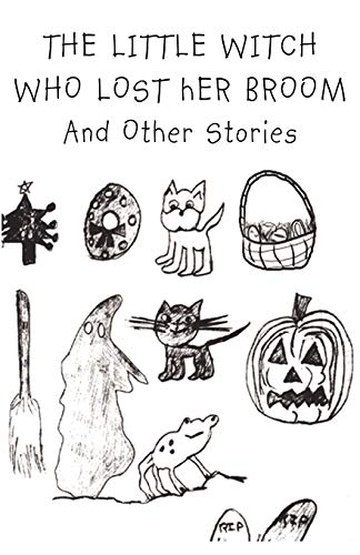 9780595525065: THE LITTLE WITCH WHO LOST HER BROOM And Other Stories