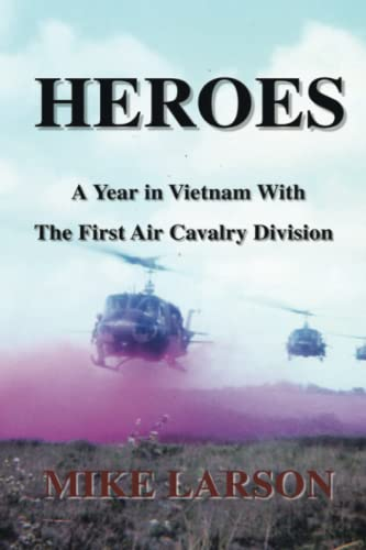 9780595525218: Heroes: A Year in Vietnam With the First Air Cavalry Division