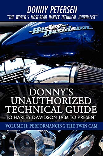 9780595527458: Donny's Unauthorized Technical Guide to Harley Davidson 1936 to Present: Volume II: Performancing the Twin Cam
