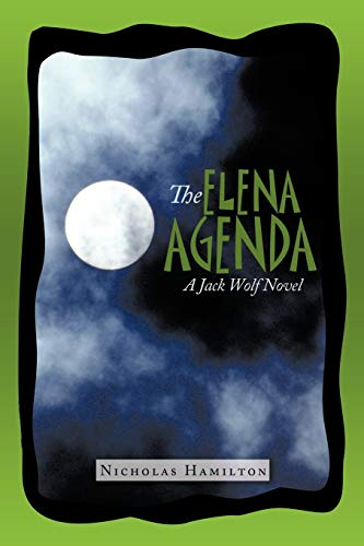 The Elena Agenda: A Jack Wolf Novel: Nicholas Hamilton
