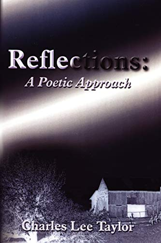 Reflections A Poetic Approach: Charles Lee Taylor