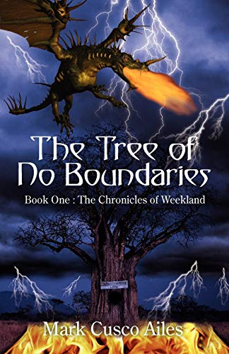 The Tree of No Boundaries: Book One: The Chronicles of Weekland: Mark Cusco Ailes