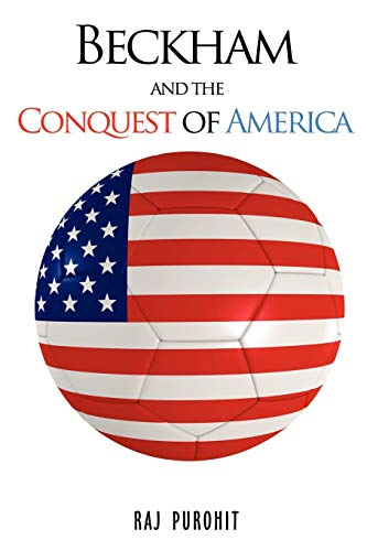 9780595528530: Beckham and the Conquest of America