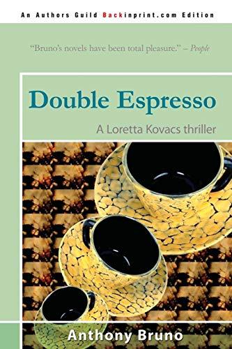 9780595528844: Double Espresso: A Loretta Kovacs thriller