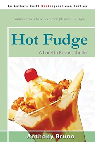 Hot Fudge: A Loretta Kovacs Thriller (Paperback): Anthony Bruno