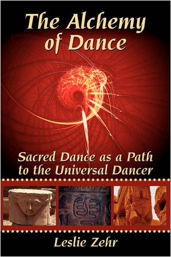 9780595530526: The Alchemy of Dance: Sacred Dance As a Path to the Universal Dancer