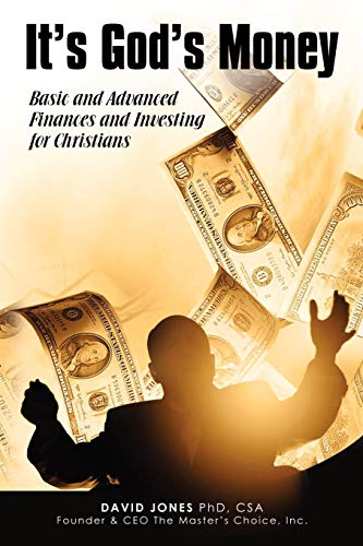 9780595530939: It's God's Money: Basic and Advanced Finances and Investing for Christians