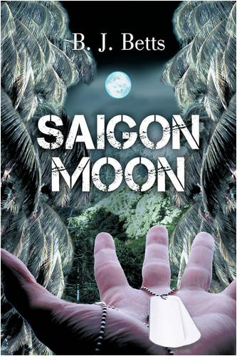 Saigon Moon: Betts, B. J.