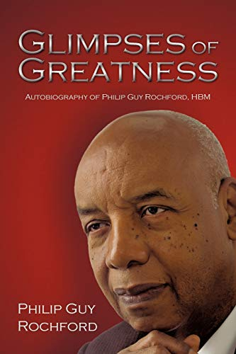 Glimpses of Greatness: Autobiography of Philip Guy Rochford, Hbm: Philip Guy Rochford
