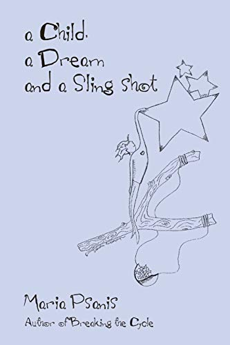 9780595531769: a Child, a Dream and a Sling-shot
