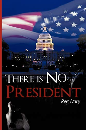 9780595532124: There is No President