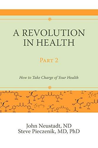 A Revolution in Health Part 2: How: Nd John Neustadt,