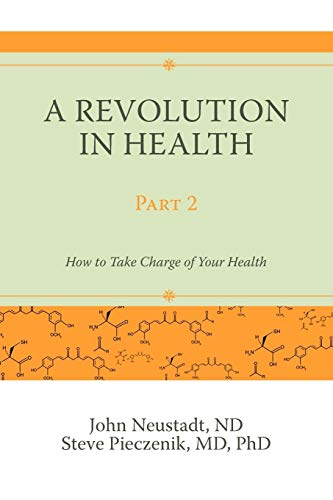 9780595532162: A Revolution in Health Part 2: How to Take Charge of Your Health
