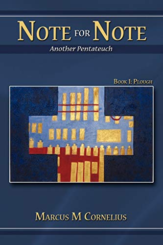 9780595532186: NOTE FOR NOTE (Another Pentateuch): BOOK 1: PLOUGH