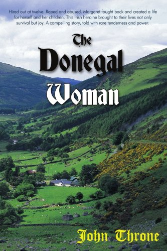 9780595532230: the donegal woman: Hired out at twelve. Raped and abused. margaret fought back and created a life for herself and her children. This Irish heroine ... story, told with rare tenderness and power.