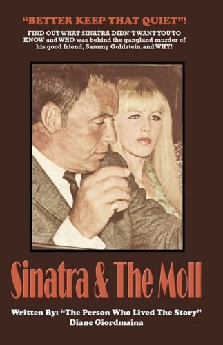 9780595532346: Sinatra and the Moll