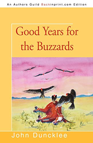 9780595532445: Good Years for the Buzzards