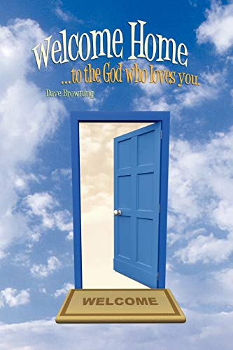 9780595533077: Welcome Home: ...to the God who loves you.