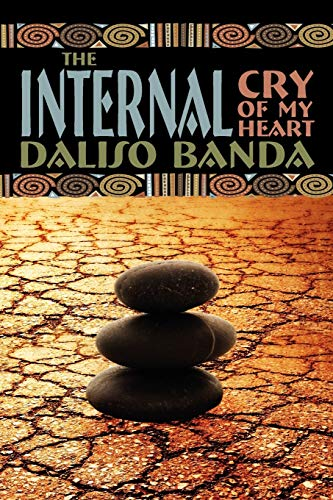 The Internal Cry Of My Heart: Daliso Banda