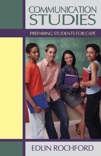 Communication Studies: Preparing Students for CAPE: Rochford, Edlin