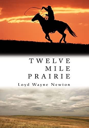Twelve Mile Prairie: Loyd W. Newton