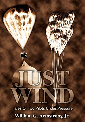 9780595612536: Just Wind: Tales of Two Pilots Under Pressure