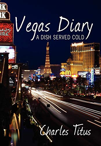 Vegas Diary: A Dish Served Cold: Titus, Charles