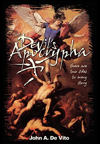 9780595650217: The Devil's Apocrypha: There are two sides to every story.