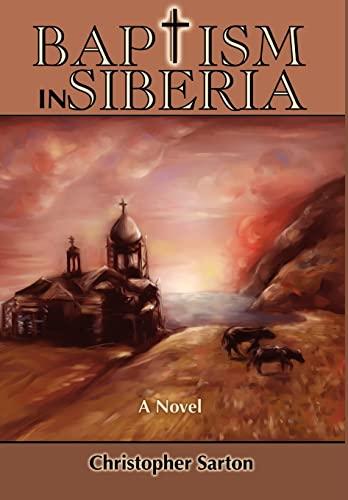 9780595650309: Baptism in Siberia: A Novel