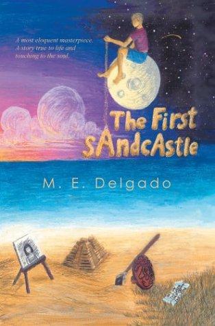 The First Sandcastle: Delgado, M. E.