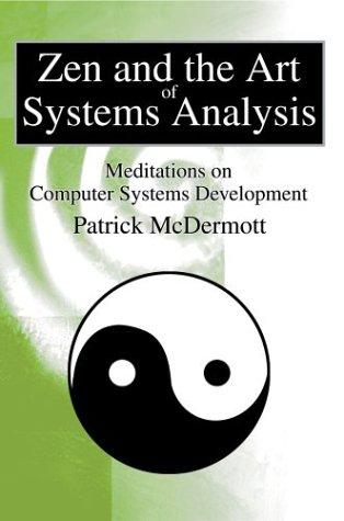 9780595652556: Zen and the Art of Systems Analysis: Meditations on Computer Systems Development