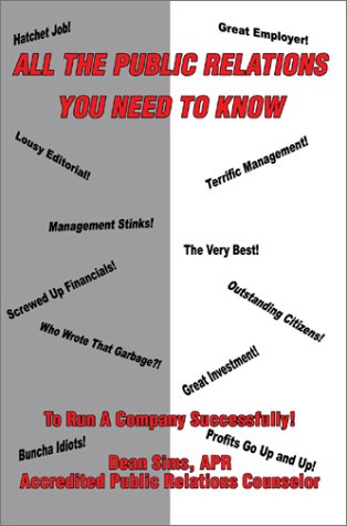 9780595652662: All The Public Relations You Need To Know To Run A Company Successfully!