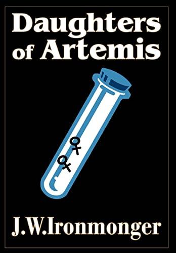 Daughters of Artemis: J W. Ironmonger