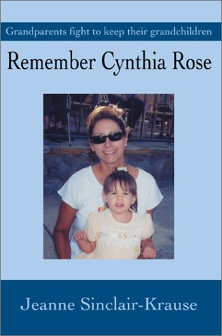 9780595653898: Remember Cynthia Rose: Grandparents Fight to Keep Their Grandchildren (For Our Children)