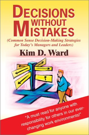 9780595653928: Decisions Without Mistakes: (Common Sense Decision-Making Strategies for Today's Managers and Leaders)