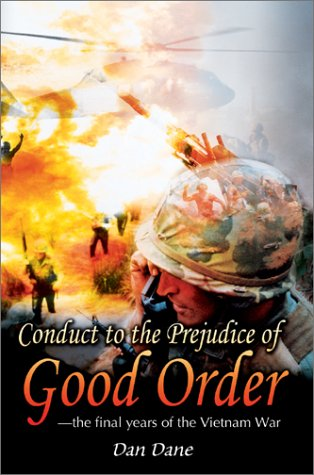 9780595654031: Conduct to the Prejudice of Good Order: the final years of the Vietnam War
