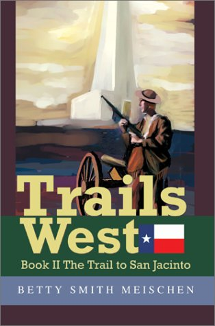 9780595654154: Trails West: Book II The Trail to San Jacinto