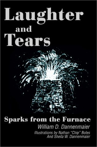 Laughter and Tears: Sparks from the Furnace: William D. Dannenmaier