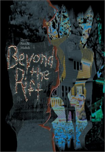 Beyond The Rift: Dennis Patrick Michels
