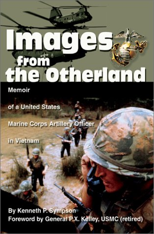9780595654758: Images from the Otherland: Memoir of a United States Marine Corps Artillery Officer in Vietnam