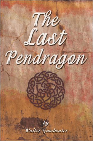 9780595654802: The Last Pendragon