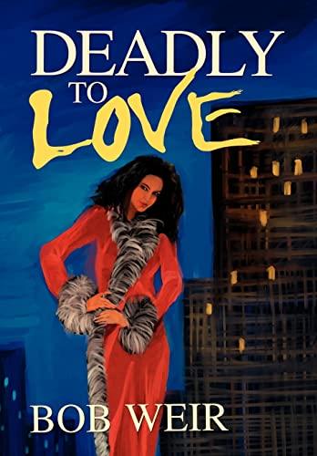 Deadly To Love: Bob Weir