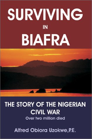 9780595655861: Surviving in Biafra: The Story of the Nigerian Civil War