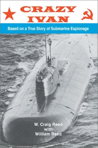 9780595656066: Crazy Ivan: Based on a True Story of Submarine Espionage