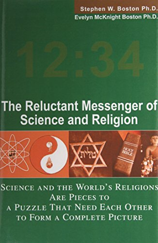 9780595656288: The Reluctant Messenger of Science and Religion: Science and the World's Religions Are Pieces to a Puzzle That Need Each Other to Form a Complete Picture
